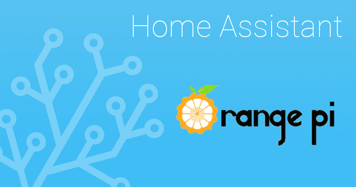 Home Assistant on an Orange Pi Zero - Home Assistant