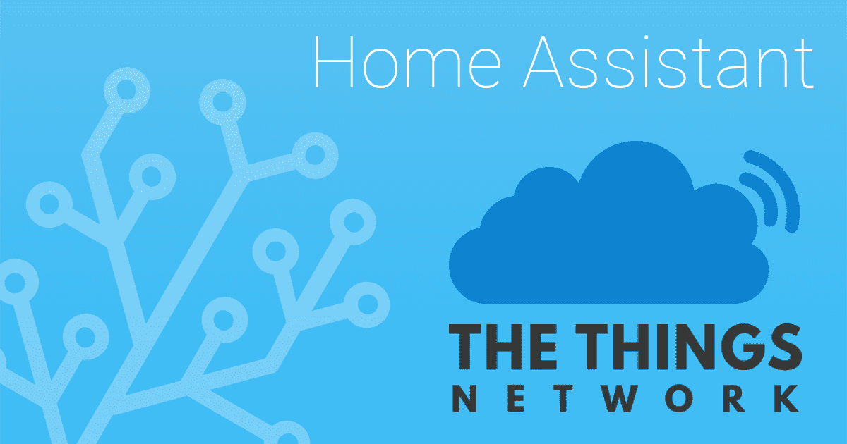 Home Assistant and The Things Network (TTN) - Home Assistant